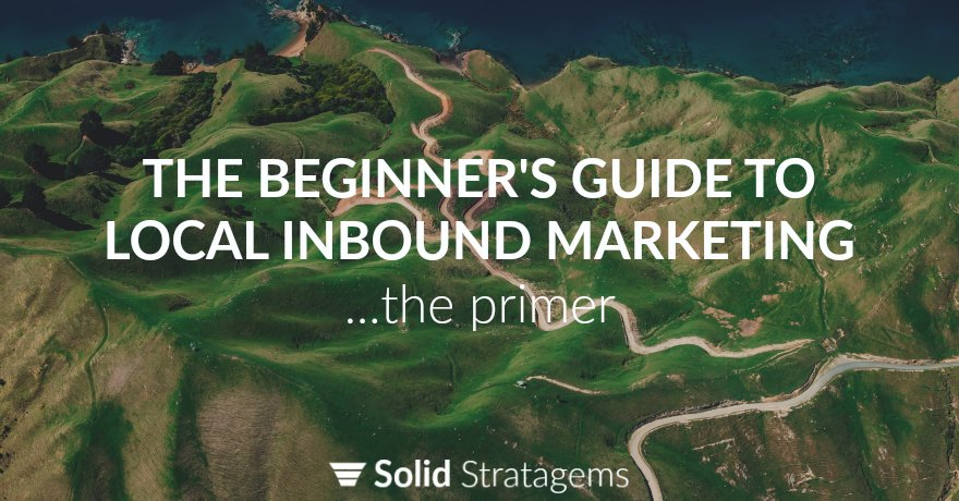 The Beginner's Guide To Local Inbound Marketing