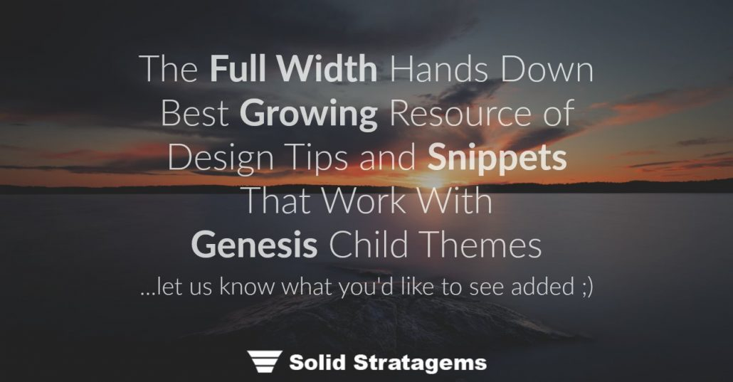 The Full Width Hands Down Best Growing Resource of Design Tips and Snippets